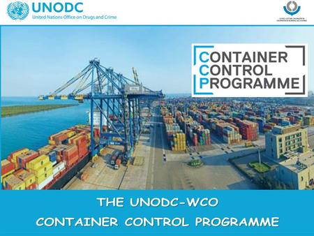 Establishment of Establishment of Container Profiling Container Profiling Units to identify Units to identify high-risk containers high-risk containers.