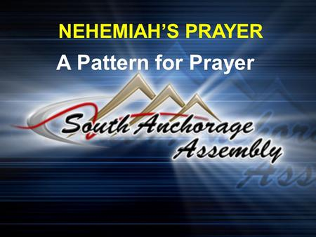 NEHEMIAH'S PRAYER A Pattern for Prayer. When I heard these things, I sat down and wept. For some days I mourned and fasted and prayed before the God of.