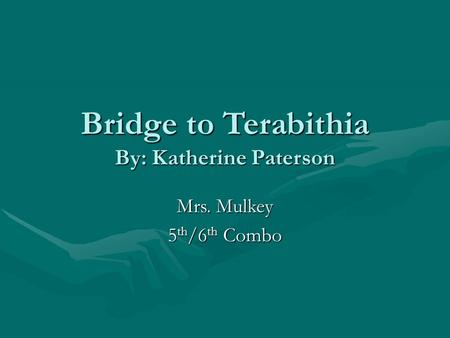 Bridge to Terabithia By: Katherine Paterson