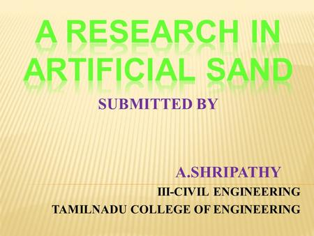 SUBMITTED BY A.SHRIPATHY III-CIVIL ENGINEERING TAMILNADU COLLEGE OF ENGINEERING.