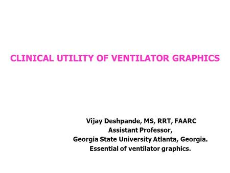 CLINICAL UTILITY OF VENTILATOR GRAPHICS
