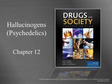 Hallucinogens (Psychedelics) Chapter 12. Hallucinogens Hallucinogens are substances that alter sensory processing in the brain, causing perceptual disturbances,
