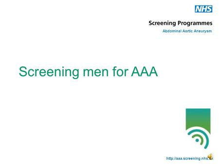 Screening men for AAA Abdominal Aortic Aneurysm