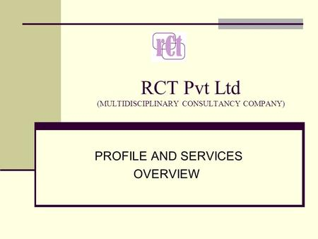 RCT Pvt Ltd (MULTIDISCIPLINARY CONSULTANCY COMPANY) PROFILE AND SERVICES OVERVIEW.