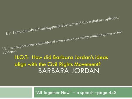 barbara jordan essay all together now Free rhetorical analysis of barbara jordan papers, essays,  is now covered with the rotten garbage  speech to establish 'our' goal to get together and take .