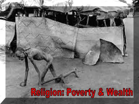 Key Issues Key Issues The causes of hunger, poverty & disease Attitudes towards the poor & needy [charity] The use of money (including gambling) Moral.
