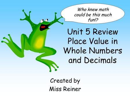 Unit 5 Review Place Value in Whole Numbers and Decimals