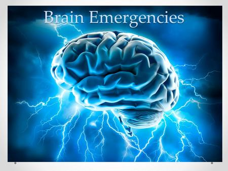 Brain Emergencies.