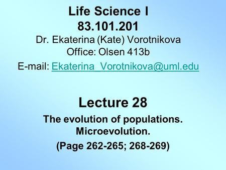 Life Science I 83.101.201 Dr. Ekaterina (Kate) Vorotnikova Office: Olsen 413b   Lecture.