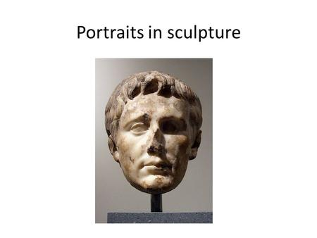 "Portraits in sculpture. Portraits have always been an important subject of visual art ""record keeping"" before technology of cameras Subjects interesting."