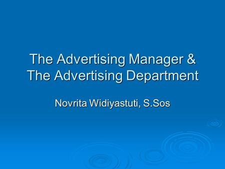 The Advertising Manager & The Advertising Department Novrita Widiyastuti, S.Sos.