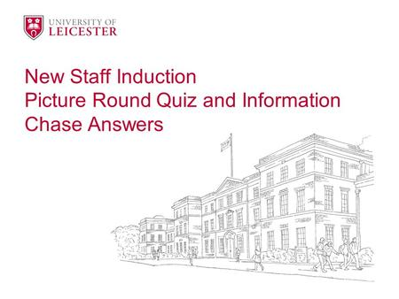 New Staff Induction Picture Round Quiz and Information Chase Answers.