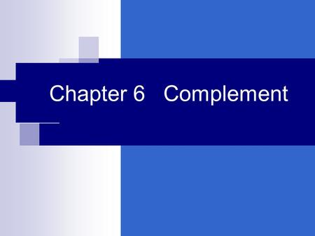 Chapter 6 Complement. Section I introduction Discovery of complement The end of 19 century Jules Bordent (1870-1961),