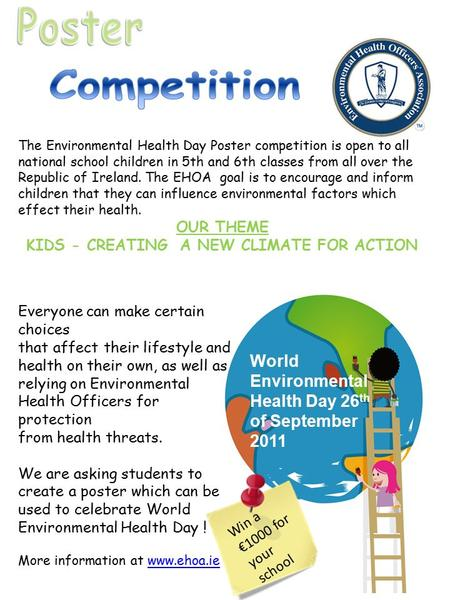 The Environmental Health Day Poster competition is open to all national school children in 5th and 6th classes from all over the Republic of Ireland. The.
