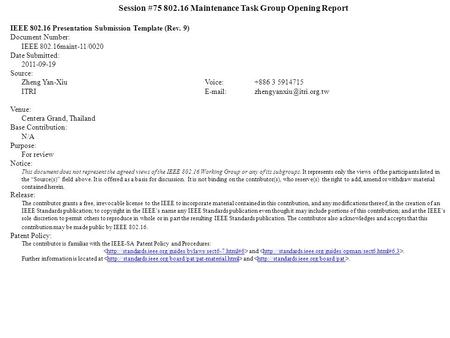Session #75 802.16 Maintenance Task Group Opening Report IEEE 802.16 Presentation Submission Template (Rev. 9) Document Number: IEEE 802.16maint-11/0020.
