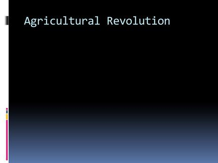 Agricultural Revolution. Sectioning off land in order to create more profit for farmers is called an __________.