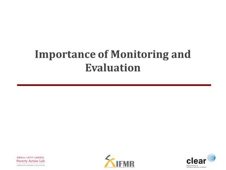 Importance of Monitoring and Evaluation. Lecture Overview  Monitoring and Evaluation  How to Build an M&E System.