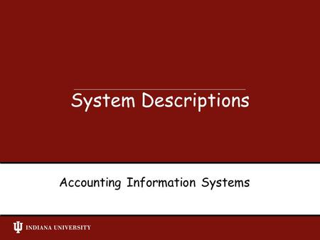 Accounting Information Systems System Descriptions.