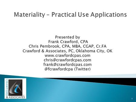 Presented by Frank Crawford, CPA Chris Pembrook, CPA, MBA, CGAP, Cr.FA Crawford & Associates, PC, Oklahoma City, OK
