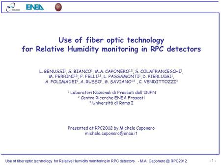 Use of fiber optic technology for Relative Humidity monitoring in RPC detectors- M.A. RPC2012 - 1 - Use of fiber optic technology for Relative.