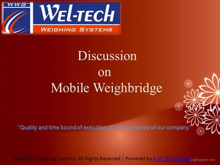 "Discussion on Mobile Weighbridge Wel-Tech Weighing Systems. All Rights Reserved | Powered by A M TechnologiesA M Technologies ""Quality and time bound of."
