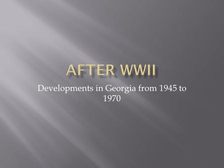 Developments in Georgia from 1945 to 1970.  If you were tasked with recovering Atlanta's economy after the Great Depression and WWII, what kind of changes.