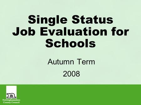 Single Status Job Evaluation for Schools Autumn Term 2008.