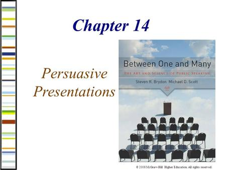 1 Chapter 14 Persuasive Presentations © 2008 McGraw-Hill Higher Education. All rights reserved.