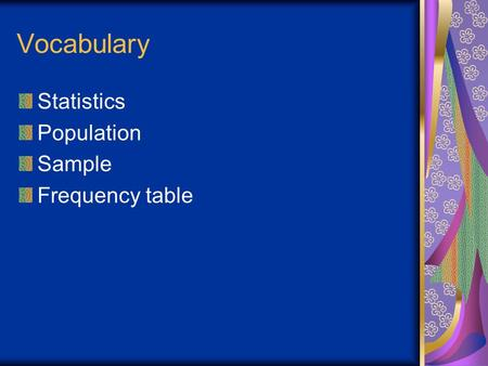 Vocabulary Statistics Population Sample Frequency table.