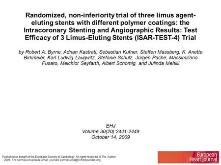 Randomized, non-inferiority trial of three limus agent- eluting stents with different polymer coatings: the Intracoronary Stenting and Angiographic Results: