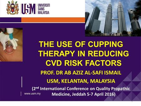 THE USE OF CUPPING THERAPY IN REDUCING CVD RISK FACTORS