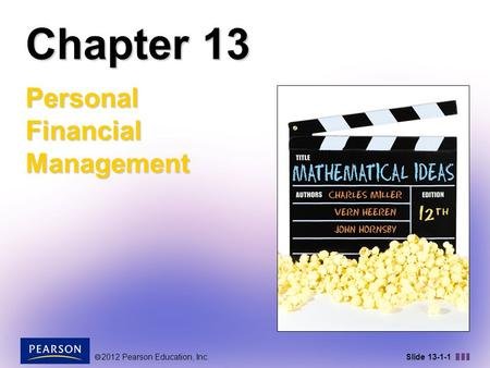  2012 Pearson Education, Inc. Slide 13-1-1 Chapter 13 Personal Financial Management.