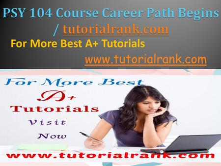 For More Best A+ Tutorials www.tutorialrank.com. ASHFORD PSY 104 Entire Course ASHFORD PSY 104 Week 1 DQ 1 Pervasive Issues  ASHFORD PSY 104 Week 1 DQ.