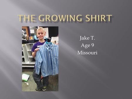 Jake T. Age 9 Missouri.  I was sitting at the table thinking what problem a lot of kids have. Then it struck me. A lot of moms have to constantly go.