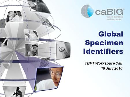Global Specimen Identifiers TBPT Workspace Call 19 July 2010.