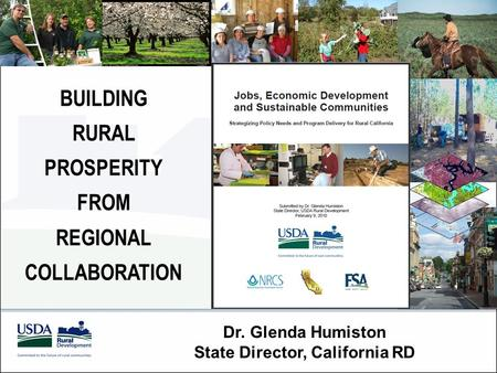 Dr. Glenda Humiston State Director, California RD BUILDING RURAL PROSPERITY FROM REGIONAL COLLABORATION.