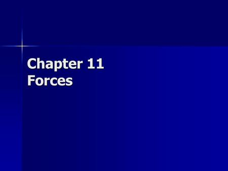 Chapter 11 Forces. Laws of Motion Force and motion are connected. Force and motion are connected. –An object will have greater acceleration if a greater.