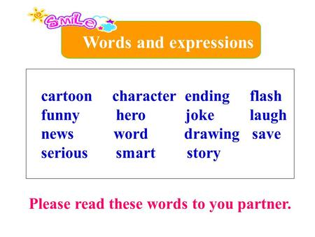 Cartoon character ending flash funny hero joke laugh news word drawing save serious smart story Please read these words to you partner. Words and expressions.