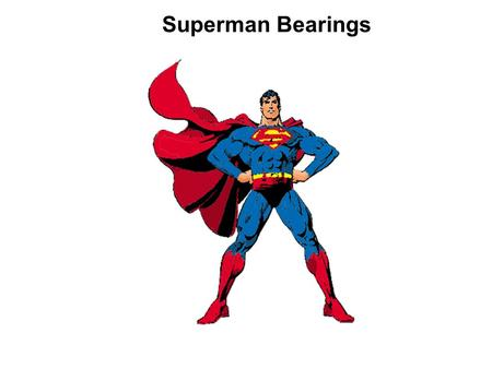 Superman Bearings. Superman has to fly around his local area catching criminals. He obviously flies in a straight line between cities and towns as that.