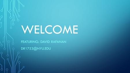 WELCOME FEATURING: DAVID RAFANAN ONCE UPON A TIME… Many people spend so much time in social media (i.e. Facebook, Twitter, Instagram)