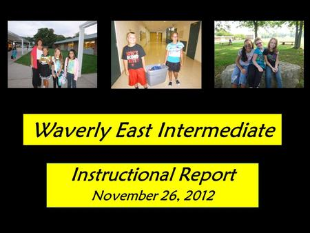 Waverly East Intermediate Instructional Report November 26, 2012.