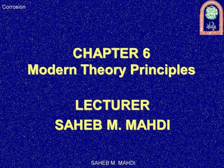 CHAPTER 6 Modern Theory Principles LECTURER SAHEB M. MAHDI.