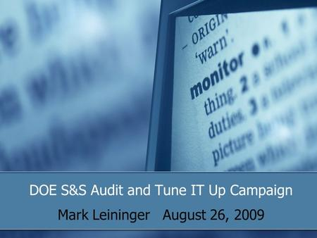 DOE S&S Audit and Tune IT Up Campaign Mark Leininger August 26, 2009.