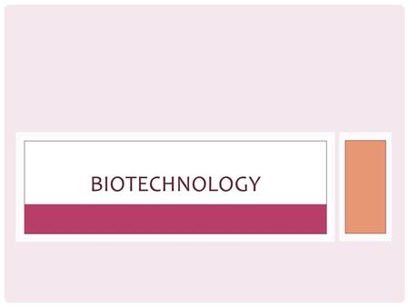 BIOTECHNOLOGY. Biotechnology is a series of technologies related to living organisms. Using microorganisms, like bacteria and cells, scientists can develop.