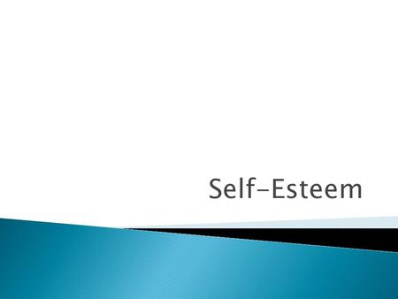 Self-Esteem.  What would make you feel better about yourself???  Better grades 49%  Losing weight 38%  Bulking or toning up 36%  Better relationship.