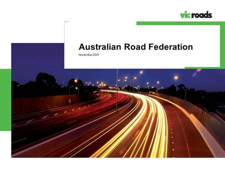 Australian Road Federation November 2007. Meeting Our Transport Challenges (MOTC) Meeting Our Transport Challenges (MOTC) sets out a strategic, long term.