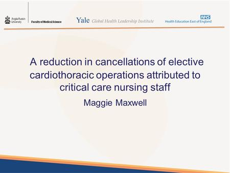 Maggie Maxwell A reduction in cancellations of elective cardiothoracic operations attributed to critical care nursing staff.