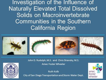 Investigation of the Influence of Naturally Elevated Total Dissolved Solids on Macroinvertebrate Communities in the Southern California Region John D.
