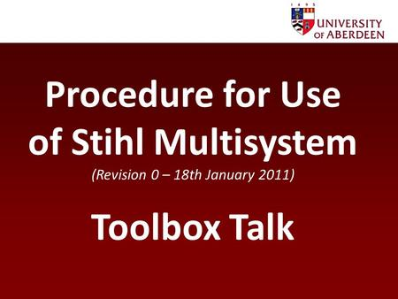 Procedure for Use of Stihl Multisystem (Revision 0 – 18th January 2011) Toolbox Talk.
