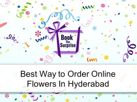Best Way to Order Online Flowers In Hyderabad.  The Hyderabad Flowers delivery of fresh florists which is rich adorned.